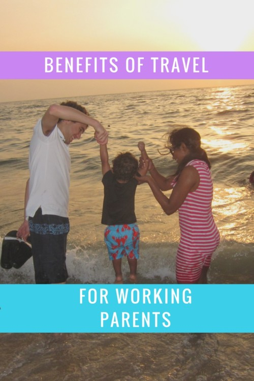 Working parents should travel with kids to make the most of their limited vacation. It's the best to way to break the routine and build lasting memories.