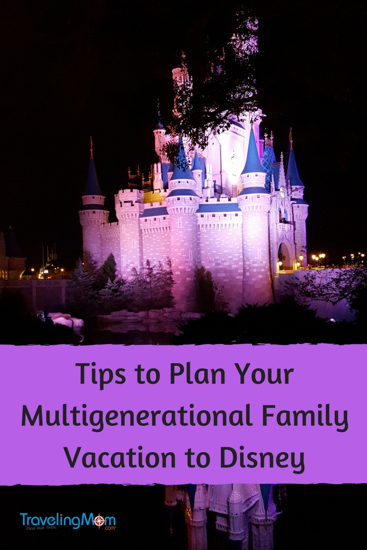 Tips to Plan your multigenerational family vacation to Disney!