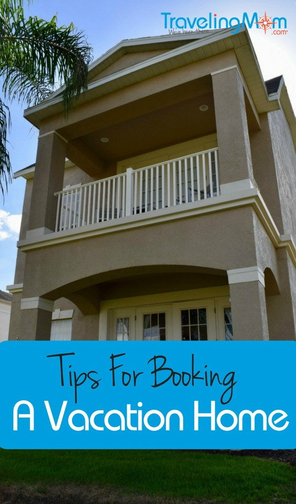 Tips for booking a vacation home. Plus, a full tour of a vacation home in the Orlando, Florida area that is ideal for families.