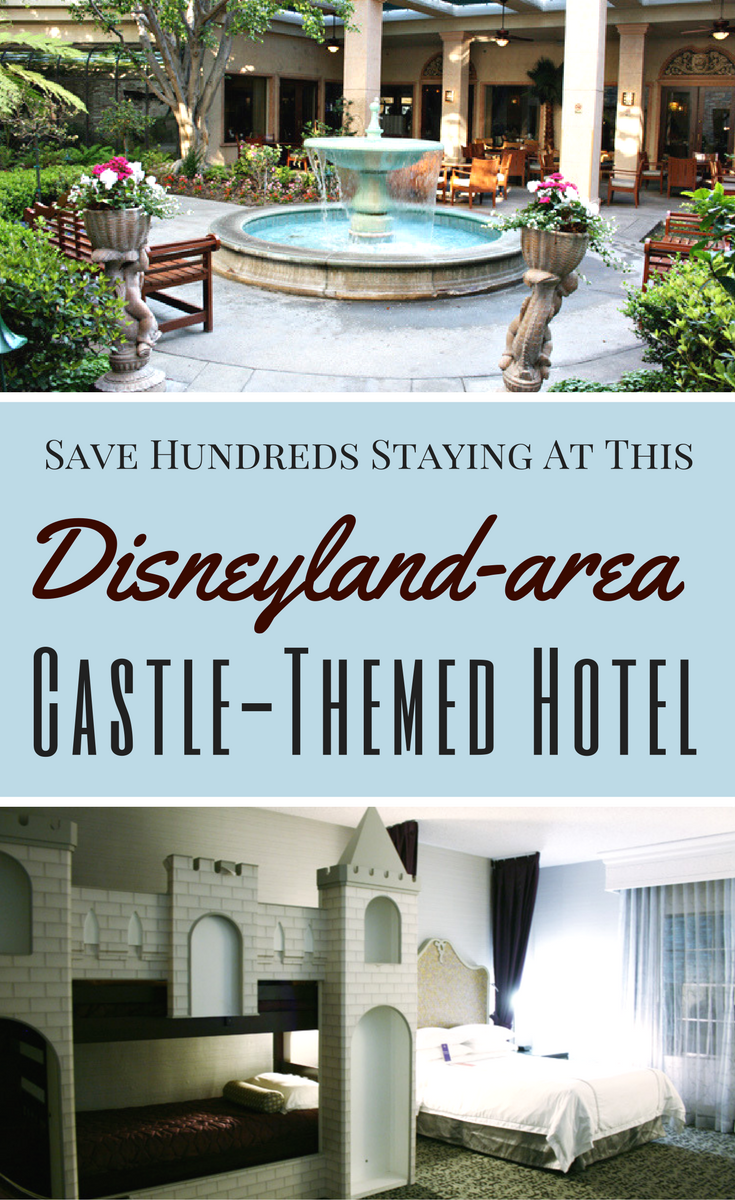 Find out why this castle-themed hotel near Disneyland in Anaheim is perfect for your Disney California vacation!
