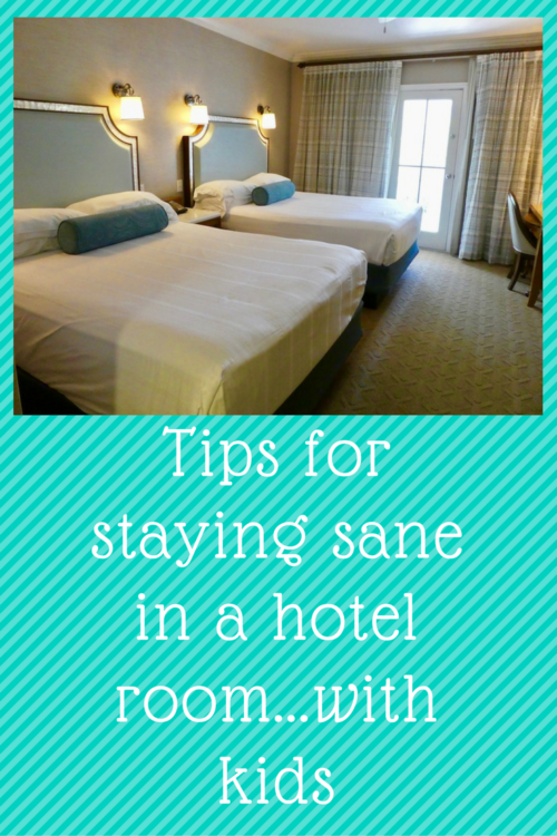 Tips for Surviving a hotel room with kids