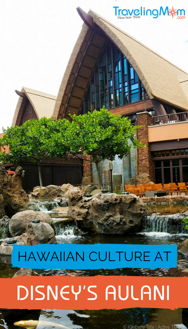A Disney vacation to Aulani on Oahu is more than sand and sun - it's also a chance to learn a little about the Hawaiian culture during your hotel resort trip