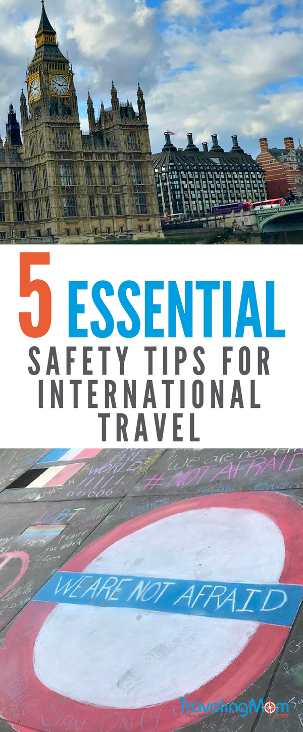 Don't let fear and terror win. Make sure you read these essential safety tips for international travel before your next family trip abroad.