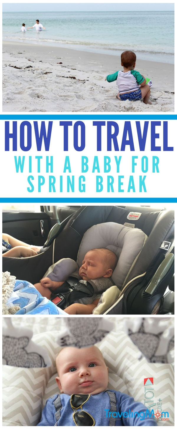 Tips for traveling with a baby on spring break.