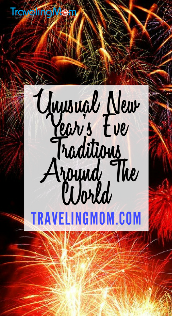 Unusual New Year's Eve Traditions around the world TravelingMom