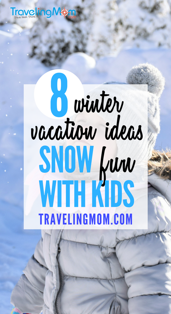 8 things to do in the snow with kids on winter vacation