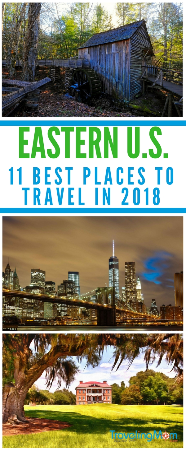 11 Best Places to Travel in Eastern United States in 2018 from New York City to Georgia.