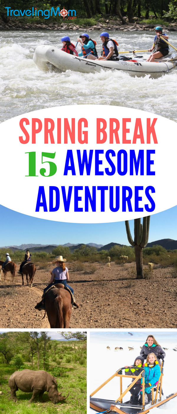 If you are an active family, Check out our list of 15 awesome spring break adventures! - Traveling Mom