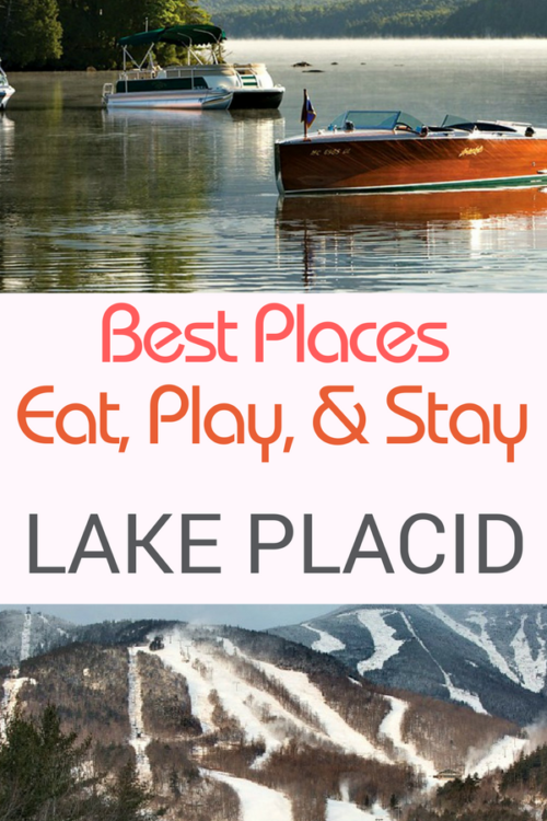 what are some best places to eat, play, & stay on a Lake Placid NY vacation