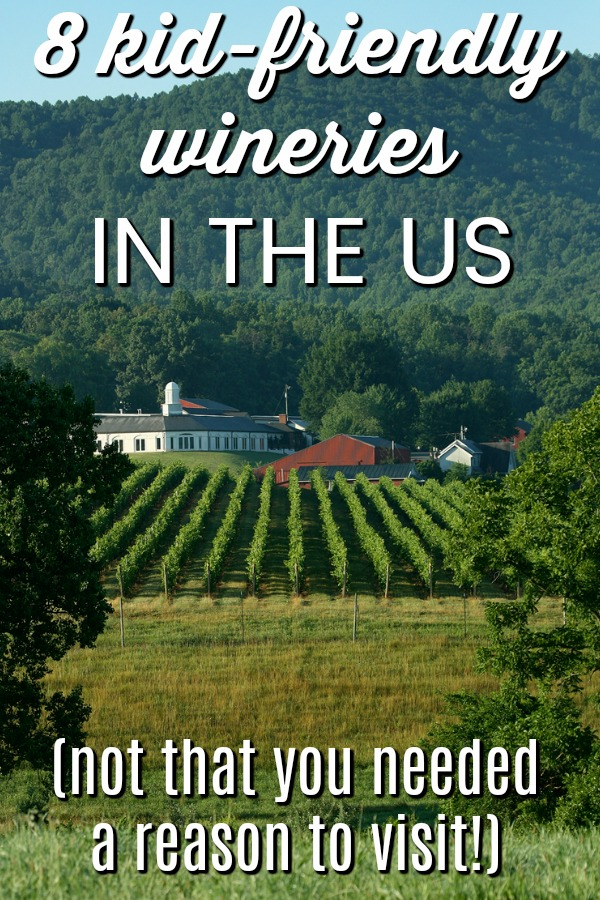 looking for fun, family-friendly winereies to take the kids? Here's 8 kid-friendly wineries in the US!