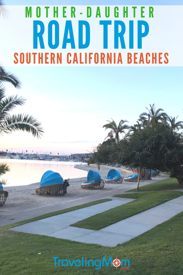 A mother-daughter road trip to Southern California? You betcha! Here's what we learned, and how to plan a successful one for yourself.