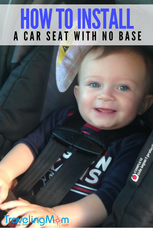 Installing A Car Seat Without Base Is Breeze With These Instructions And Safety Tips