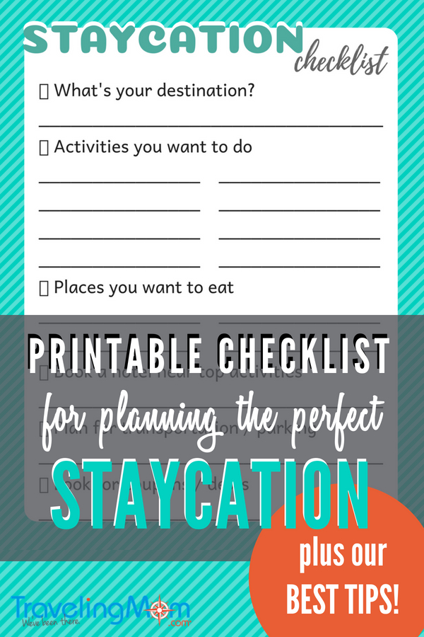 Planning a staycation for your next family vacation? Get our best staycation tips and a printable checklist for keeping track of your plans. #familytravel #staycation #tmom #printable