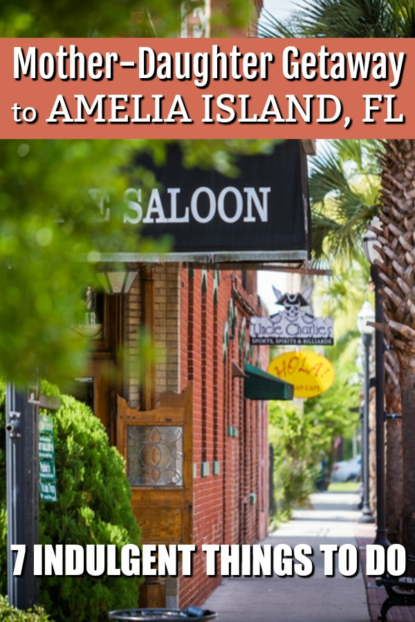 Headed to Amelia Island on a mother-daughter getaway? Here are 7 indulgent things to do! #AmeliaIsland #FL #MotherDaughterGetaway #TMOM #FLTravel