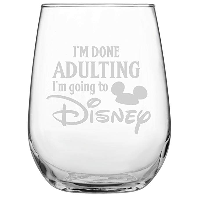 Great gift ideas for the Disney-loving adult: I'm Done Adulting, I'm going to Disney stemless wine glass.