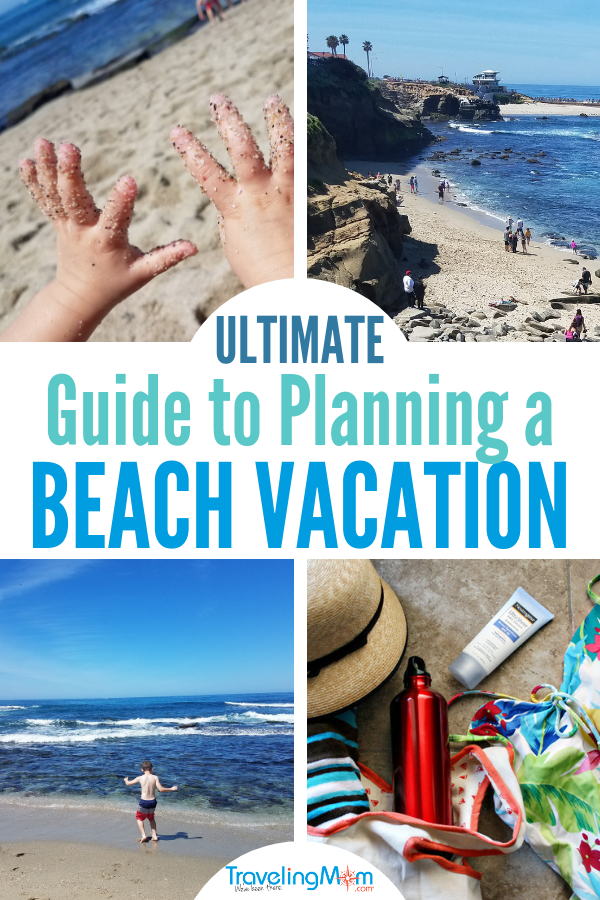 If you're planning a family beach vacation, this is your ultimate guide to having the best family vacation on the sand! Find out how to choose a beach resort hotel or beach house rental, what to pack, taking babies and toddlers, what to do on rainy days, beachside activities and even meal and snack ideas for budget travel. #TMOM #Beach #Vacation #Summer | Traveling Mom | Beach Travel | Summer Travel | Travel with Kids | Family Travel | Beaches | All-Inclusive Resort | Travel Tips