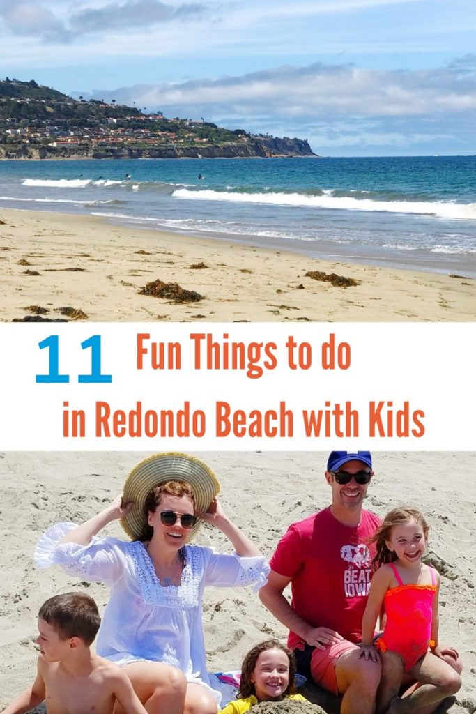 Check out this list of 11 Fun Things to do in Redondo Beach with Kids.
