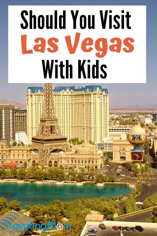 Should You Visit Las Vegas With Kids Travelingmom