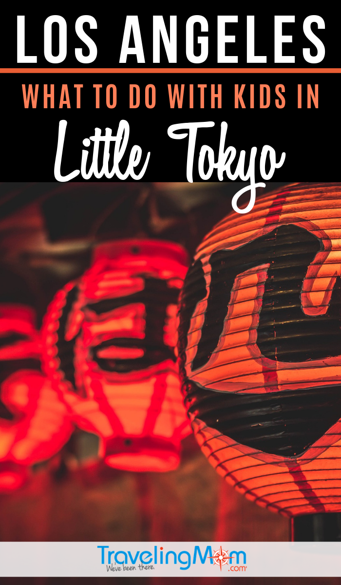 Exploring Los Angeles with the kids and want something different? Little Tokyo is a lively and authentic community. Find out where to eat, play and park during a visit to LA's charming Little Tokyo neighborhood. #TMOM #LosAngeles | Japan Town | J-Town | California | TravelingMom