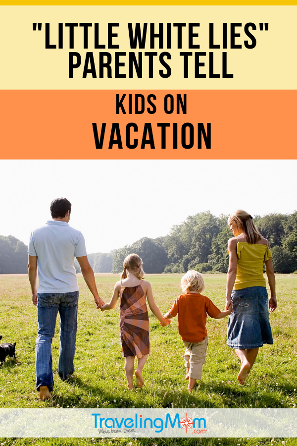 "A more blissful family vacation can be yours, perhaps with a few ""little white lies"". Read these humorous stories from parents and use one on your next trip with the kids! #LiesYourParentsToldYou #TMOM 