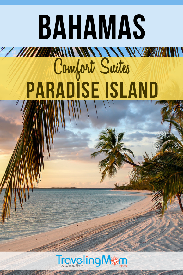 An island vacation on a budget can be yours! These are the budget Bahamas vacation tips including where to stay (hint: they have a partnership with the Atlantis!) #TMOM #Bahamas #Beach | TravelingMom | Comfort Suites | Paradise Island
