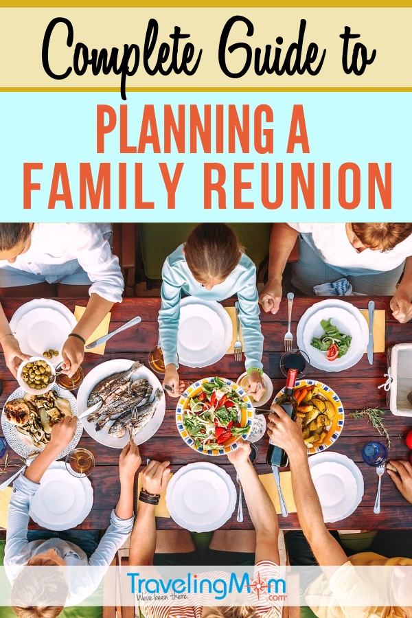 This is the complete step-by-step guide to planning a family reunion that will please everyone of all ages. #TMOM #FamilyReunion #Reunion | TravelingMom | Big Family Travel