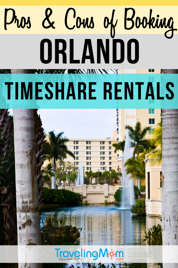 Timeshare rentals can be a great way to stay at a luxury resort on a budget and there are so many to choose from in Orlando. Is it a good idea for your next Florida vacation? Get the pros and cons on renting a timeshare and whether it's right for your family. #TMOM #Orlando #Hotel #Timeshare | TravelingMom | Hotels | Travel with Kids | Family Travel