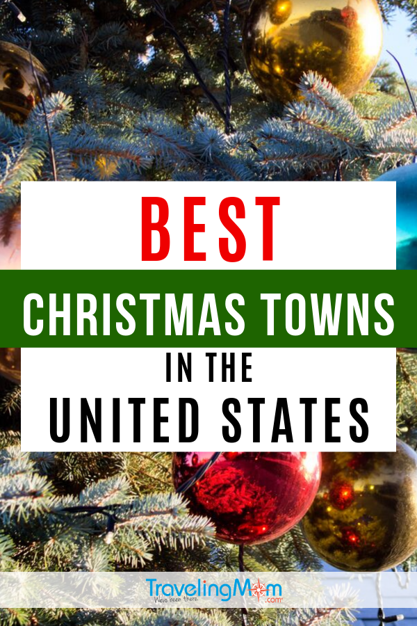 If you're looking for the most charming Christmas towns in the United States, this is the list of the best! Tips include where to find light displays, holiday markets, gingerbread houses and more. #TMOM #WinterTravel #ChristmasTravel | TravelingMom | Holiday Travel | Winter Vacation | USA