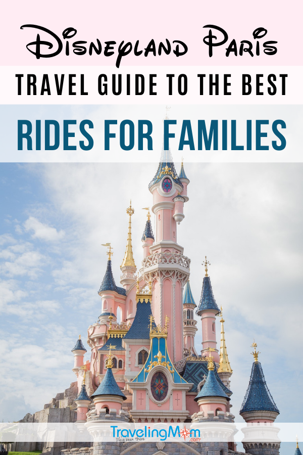 Disneyland Paris is a magical destination for families seeing the European Disney experience! Get the Disney tips on what to know before you go and details about rides that are best for families at this Euro theme park. #TMOM #Disney #Disneyland #Paris #France #DisneylandParis #DisneyTips | TravelingMom | Amusement Park | French | France | Travel with Kids | Family Travel