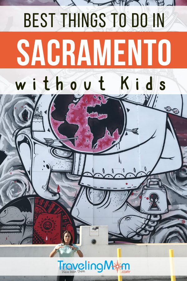 What are the fun things to do without kids in Sacramento? Adults can explore California's capital city including the Farm to Fork Festival, street murals and where to stay. #TMOM #Sacramento #California #AdultTravel | TravelingMom | Travel Tips