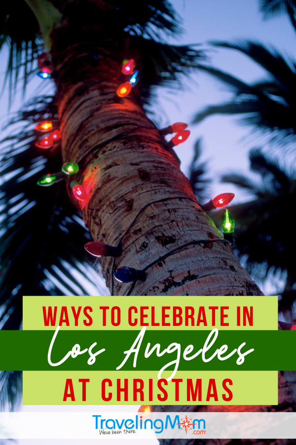 Despite the lack of snow, there's still plenty of seasonal sparkle in L.A. during the holiday season! These are a few fun ways to celebrate Christmas in Los Angeles, many with a California twist. #TMOM #LosAngeles #California #WinterTravel #ChristmasTravel | TravelingMom