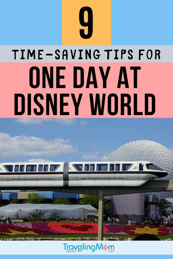 Only one day to spend at Disney World? These are the 9 top time-saving tips for taking on WDW in a single day including which park to visit, booking Fastpass, and where to eat. #TMOM #DisneyTips #TMOMDisney #Disney #WDW #DisneyWorld | TravelingMom | Travel with Kids | Family Travel | Epcot | Magic Kingdom | Animal Kingdom | Hollywood Studios