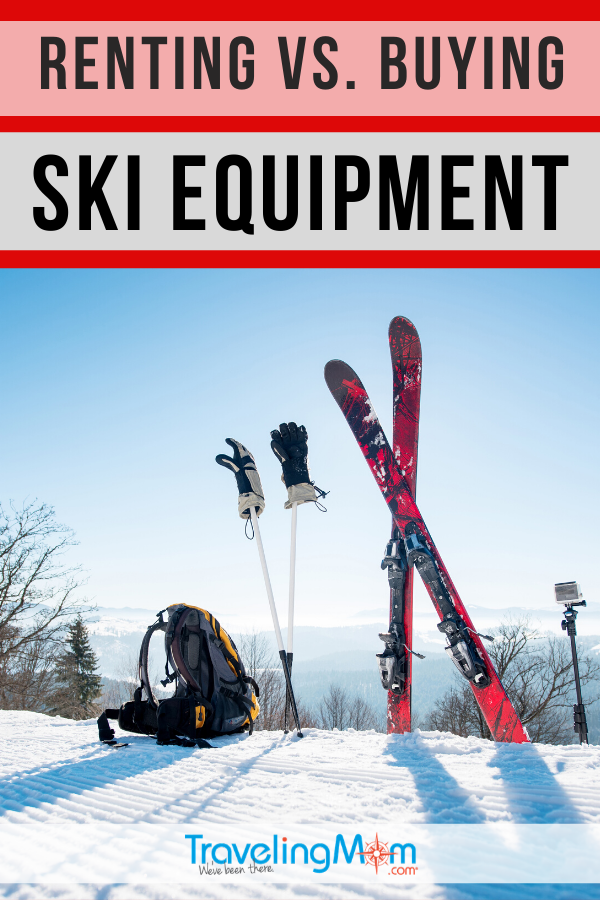 Taking the family on a ski vacation and not sure whether to rent or buy equipment? This is the pros and cons of renting vs. buying ski equipment, including skis, boots, gloves and coats. Lots of ways to save on the cost of a skiing vacation with kids this winter. #TMOM #Ski #SkiTrip #Skiing #SkiEquipment #WinterTravel | TravelingMom | Winter Travel | Travel with Kids | Budget Travel Tips