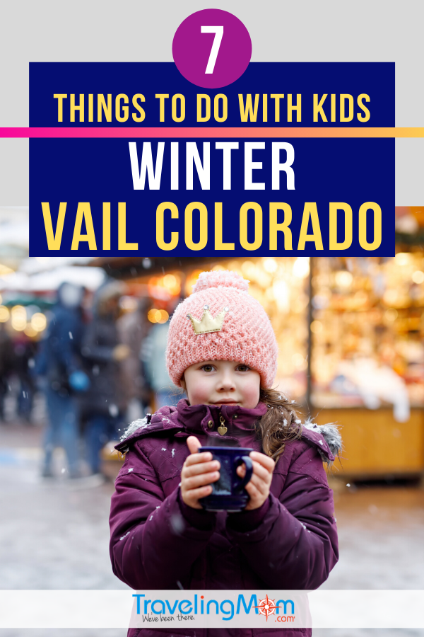 There's more to do with kids in Vail Colorado than just skiing (although that's fun too!) Get all the great family activities to do this winter in Vail CO, with both indoor and outdoor fun. #Vail #Colorado #Winter #WinterTravel #TMOM | TravelingMom | Winter Travel Tips | Family Travel | Holiday Travel | Ski Vacation | Snow