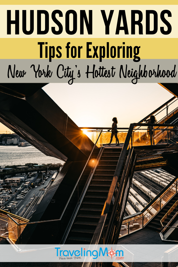 What's there to do in New York City's hottest new neighborhood? Get all the tips on exploring Hudson Yards, including where to stay and how to get there. #TMOM #HudsonYards #NYC #NewYork #NewYorkCity #CityTravel TravelingMom | NYC