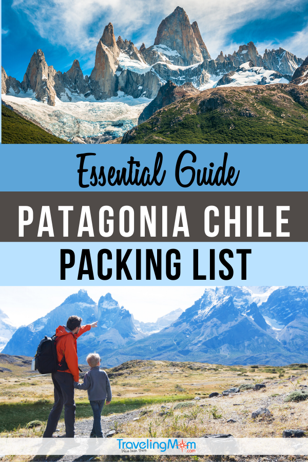 A trip to Patagonia Chile requires specific wardrobe planning and this essential guide has it all. Get the best packing list tips for Patagonia weather and adventure including how to layer, hiking clothes, ideal shoes and socks and why you need to prepare for dressing in all four seasons (maybe even in the same day!) #TMOM #Patagonia #Chile #PackingList #TravelPacking #TravelTips #Hiking #AdventureTravel #Packingtips TravelingMom