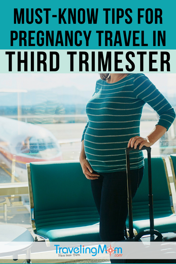 If you're pregnant and plan to travel in the third trimester, these are the most important tips you need to know! From airline travel, warning signs of preterm labor and where NOT to travel, these are the must-know tips for safe pregnancy travel for expectant moms. #TMOM #Pregnant #PregnantTravel #PregnancyTravel #TravelTips #ExpectantMom | TravelingMom