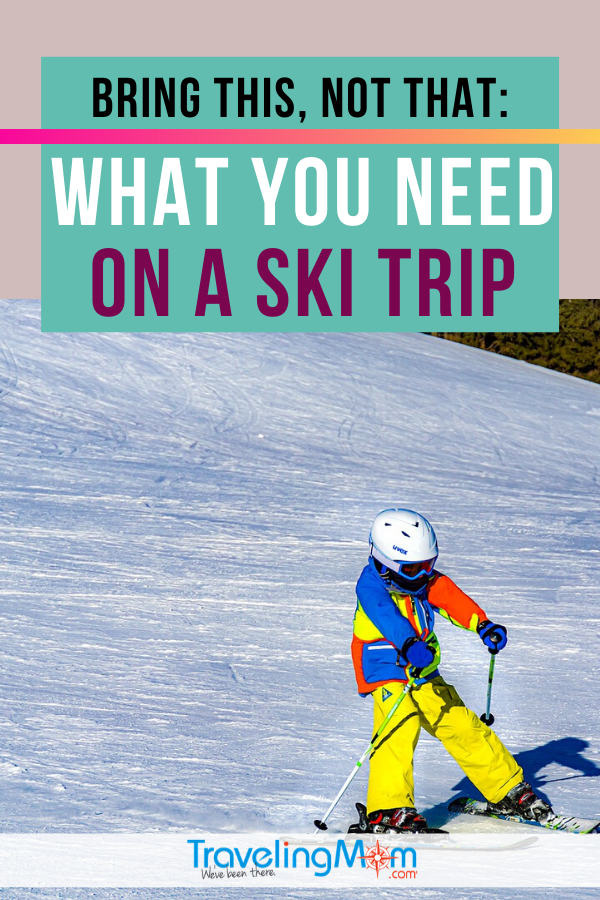 Looking for what to bring on a ski trip? Read this!