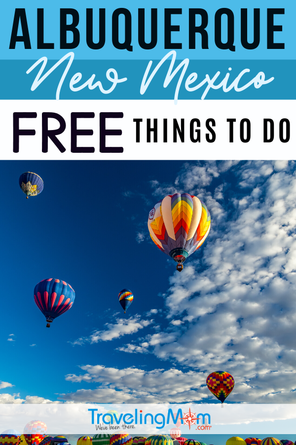 hot air balloons against blue sky with white clouds image says free things to do in Albuquerque