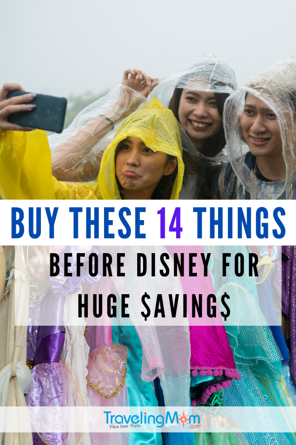young people wearing rain ponchos taking a selfie (top) princess dress assortment (bottom) words in center of photo read buy these 14 things before disney for huge savings