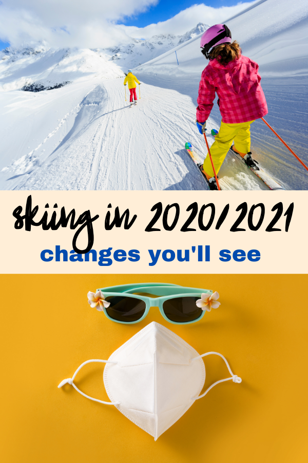 kids skiing down mountain sunglasses and mask on bottom with text saying skiing in 2020/2021 changes you'll see