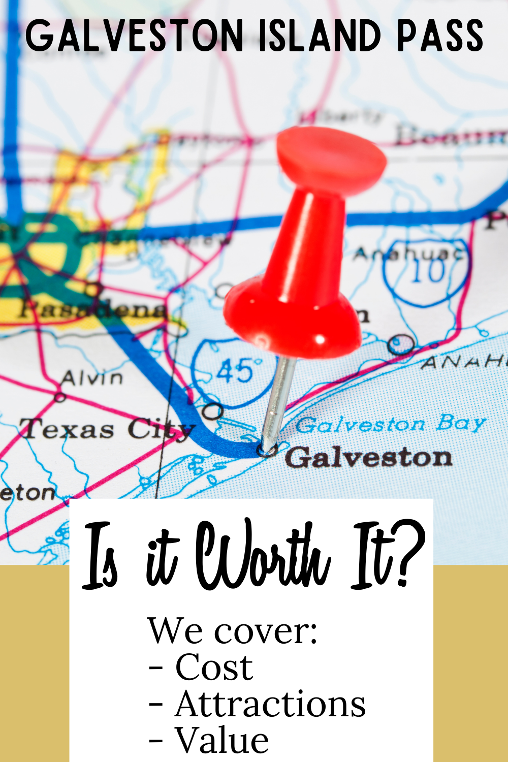 red pushpin in a map of Texas pointing to Galveston Island text reads Galveston Island Pass Is it worth it? We cover cost, attractions and value.