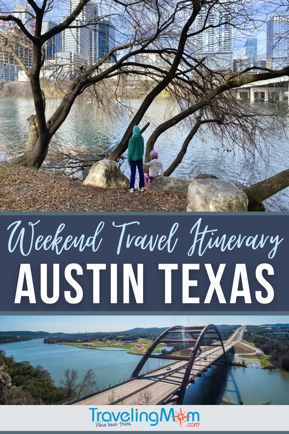 pin image with text weekend travel itinerary austin texas top image of kids at park bottom image of bridge over river