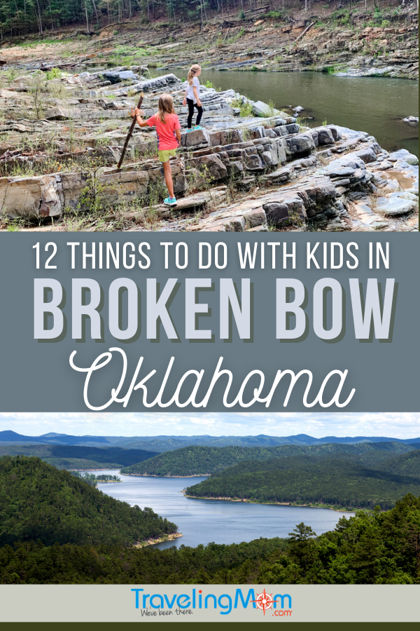 pin image with the words 12 Things to Do with Kids in Broken Bow Oklahoma- top photo of two girls hiking on rocks; bottom photo of river with green trees on the banks