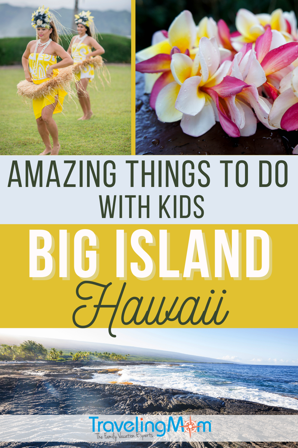 pin image with text amazing things to do with kids big island hawaii top images of hula dancers and leis, bottom image overhead view of ocean front
