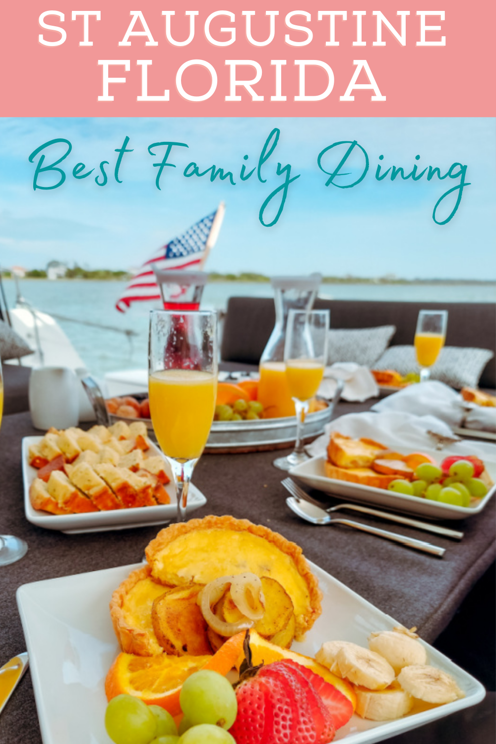 pin with text st augustine best family dining and image of a brunch set up on a boat