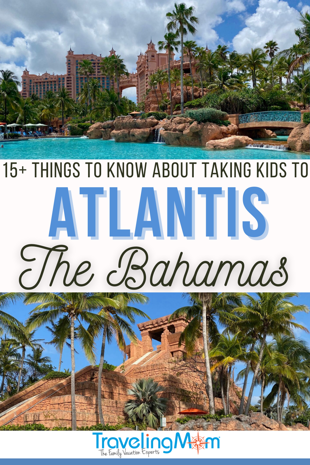 images of atlantis bahamas with text reading 15+ things to know about taking kids to Atlantis the bahamas