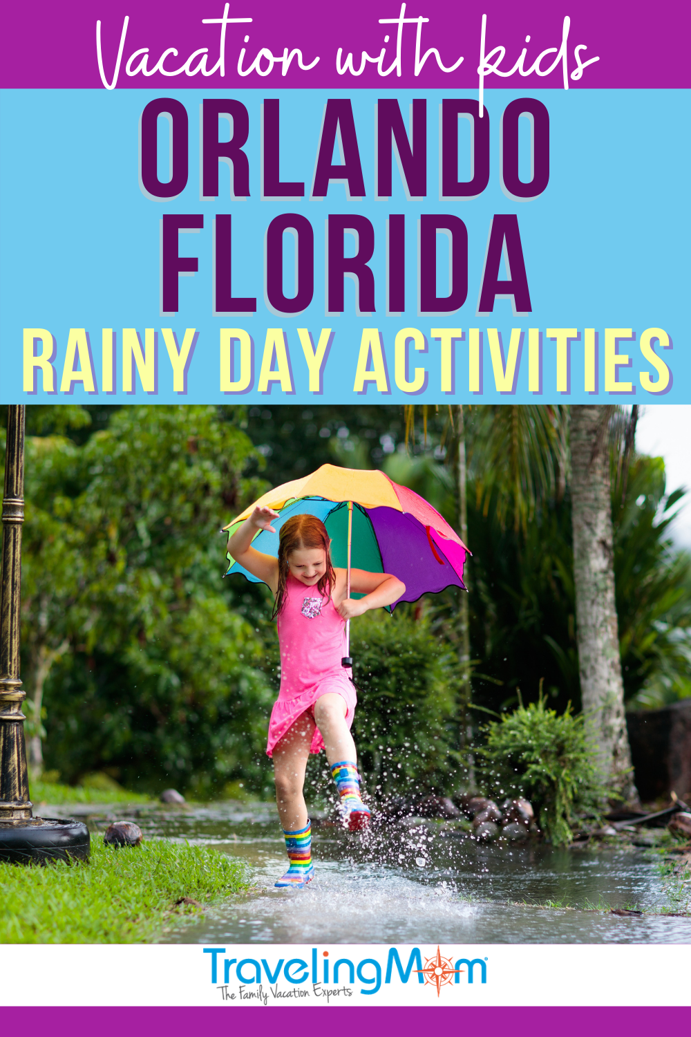 text orlando florida rainy day activities image is of girl in pink holding multicolored umbrellas