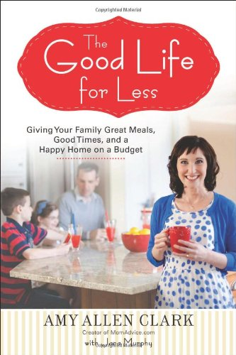 Amy Clark The good life for less book